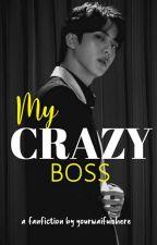 My Crazy Boss  by itsangelywlnsr