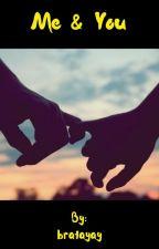 Me & You by bratayay