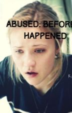 Abused: Before it Happened N.H. by KierraJG