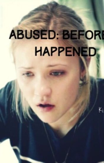 Abused: Before it Happened N.H.