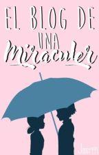 El Blog De Una Miraculer  by jossy999