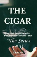The Cigar (#3) {Completed} by Sarah24SM