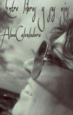Entre libros y sus ojos (Lesbianas) by AlmaCalculadora