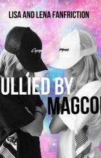 Bullied by Magcon •Lisa and Lena• by lisaandlenaoffical