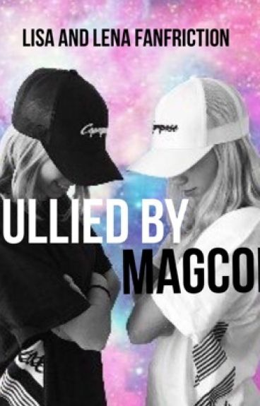 Bullied by Magcon •Lisa and Lena•