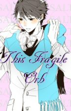 This Fragile Orb || Oikawa x Reader by Momiji_Boba