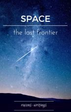 Space, The Last Frontier by giulsonfire46