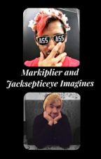 Markiplier and Jacksepticeye Imagines by FandomsFuelMe