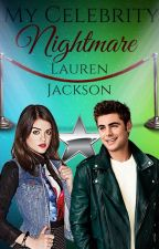 My Celebrity Nightmare by LaurenJ22