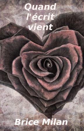QUAND L'ÉCRIT VIENT by Morgaste