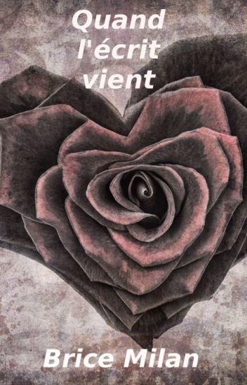 QUAND L'ÉCRIT VIENT