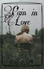 [Pain In Love] by Marieeekylaaa