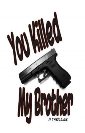 You Killed My Brother by KeithTRommel
