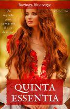 ∞ Quinta Essentia ∞ by Bluerosye