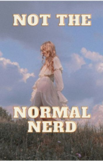 Not The Normal Nerd {#Wattys2017}