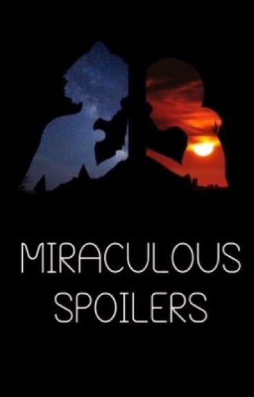 Miraculous Spoilers