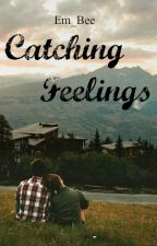 Catching Feelings by Em_Bee