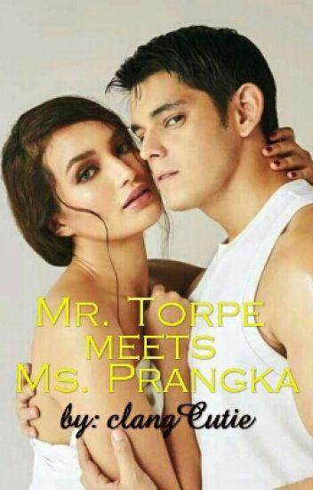 Mr. Torpe Meets Ms. Prangka