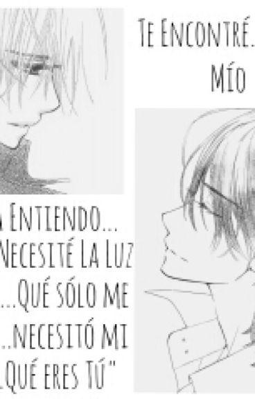Te Encontré...Amor Mío (Vampire Knight)(Kaname Kuran & Zero Kiryuu)