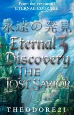 Eternal Discovery 3: The Lost Saviour by Theodore21