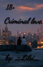 Criminal love. #Wattys2016 by _Limur_