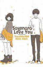 [Xử - Yết] Sayonara, I Love You... by SynMidare
