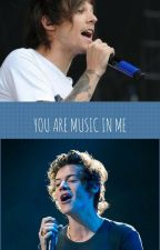 You Are Music In Me - Larry fanfiction by xxJustMeBitchxx