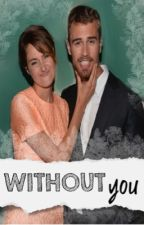 WITHOUT YOU - SHEO STORY by theFOUR__