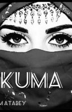 KUMA #Wattys2016# by atabeygizem3