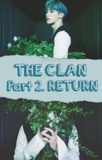 THE CLAN Part 2. RETURN by karoxxpark