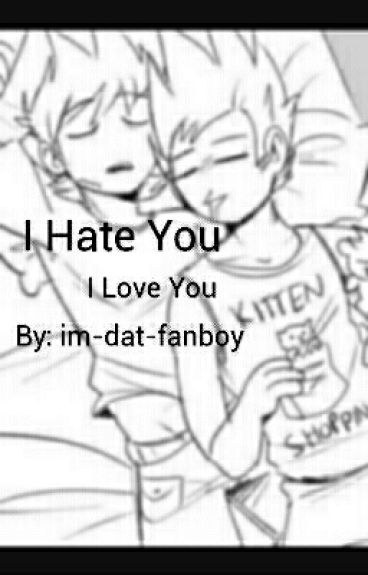 I Hate You. I Love You. (Tomtord)