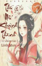 [ 12 chòm sao ] Thứ nữ khuynh thành by NguyenLinh227