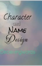 Character and Name Design by decievingwords