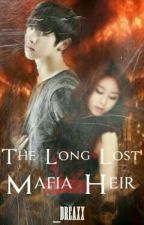 The Long Lost Mafia Heir by _Dreaxxx