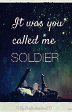 ★It was you called me Soldier ★ (WIRD ÜBERARBEITET ) by TheAustralian2