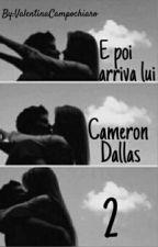 E Poi Arriva Lui...Cameron Dallas 2 by veleva