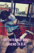 My Internet Best friend (H.B.R.) by arixray