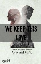 We keep this love by Czekiki