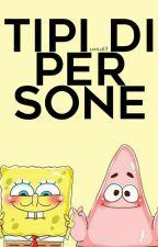 TIPI DI PERSONE by Loola13