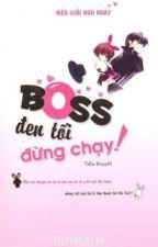 Boss đen tối, đừng chạy by HnhNguyn419