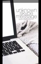 Unknown Skype Message  by leleponsisthebest