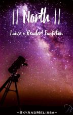 || North || 《Lance x Reader! Fanfiction》 by Rumatyy