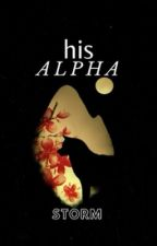His Alpha  by WorldWriter_1