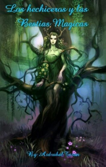 Los Hechiceros Y Las Bestias Magicas #LIBRO2