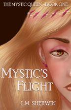 Mystic's Flight (The Mystic Queen #1) by LMSherwin