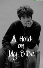 A HOLD ON MY SIDE [COMPLETED] #Wattys2017 by HanyReiva