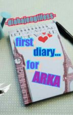 First Diary For Arka by Rangerxn