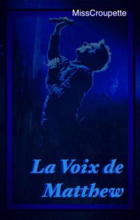 La Voix de Matthew by MissCroupette