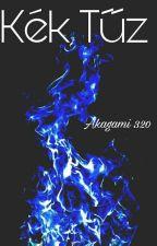 Kék Tűz by Akagami320