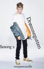 Drømmegutten // Sesong 2 by mmspamcamilla